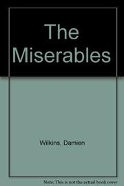 THE MISERABLES by Damien Wilkins