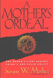 A MOTHER'S ORDEAL by Steven W. Mosher