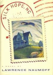 SILK HOPE, NC by Lawrence Naumoff