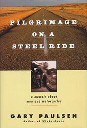 PILGRIMAGE ON A STEEL RIDE by Gary Paulsen