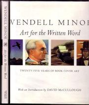WENDELL MINOR: ART FOR THE WRITTEN WORD by Wendell Minor