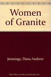 WOMEN OF GRANITE by Dana Andrew Jennings