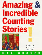 AMAZING AND INCREDIBLE COUNTING STORIES! by Max Grover