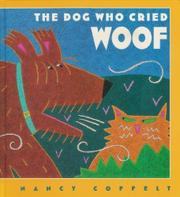 THE DOG WHO CRIED WOOF by Nancy Coffelt