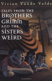 Book Cover for TALES FROM THE BROTHERS GRIMM AND THE SISTERS WEIRD