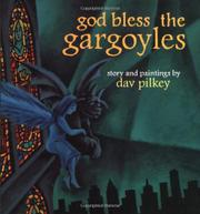 GOD BLESS THE GARGOYLES by Dav Pilkey