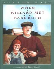 WHEN WILLARD MET BABE RUTH by Donald Hall