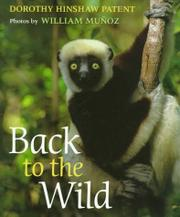 BACK TO THE WILD by Dorothy Hinshaw Patent