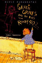 GRACIE GRAVES AND THE KIDS FROM ROOM 402 by Betty Paraskevas