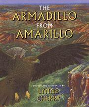 THE ARMADILLO FROM AMARILLO by Lynne Cherry