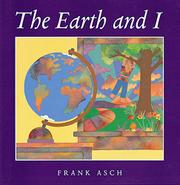 THE EARTH AND I by Frank Asch