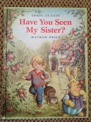 Book Cover for HAVE YOU SEEN MY SISTER?