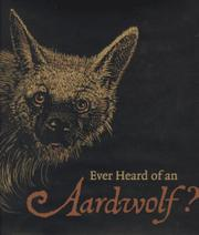 EVER HEARD OF AN AARDWOLF? by Madeline Moser