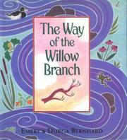 THE WAY OF THE WILLOW BRANCH by Emery Bernhard
