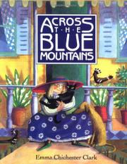 ACROSS THE BLUE MOUNTAINS by Emma Chichester Clark