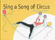 SING A SONG OF CIRCUS by Ward Schumaker