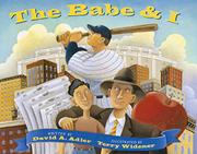 THE BABE AND I by David A. Adler