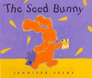 THE SEED BUNNY by Jennifer  Selby
