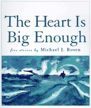 THE HEART IS BIG ENOUGH by Michael J. Rosen
