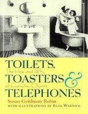 TOILETS, TOASTERS, AND TELEPHONES by Susan Goldman Rubin