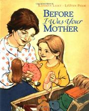 BEFORE I WAS YOUR MOTHER by Kathryn Lasky