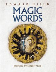 MAGIC WORDS by Edward Field