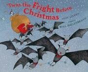 'TWAS THE FRIGHT BEFORE CHRISTMAS by Judy Sierra