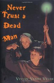 NEVER TRUST A DEAD MAN by Vivian Vande Velde