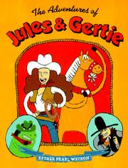 THE ADVENTURES OF JULES AND GERTIE by Esther Pearl Watson