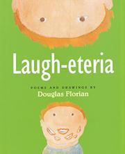 LAUGH-ETERIA by Douglas Florian