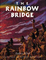 THE RAINBOW BRIDGE by Audrey--Adapt. Wood