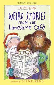 WEIRD STORIES FROM THE LONESOME CAFE by Judy Cox