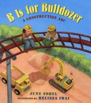 B IS FOR BULLDOZER by June Sobel