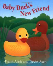 BABY DUCK'S NEW FRIEND by Frank Asch