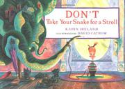 DON'T TAKE YOUR SNAKE FOR A STROLL by Karin Ireland