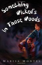 SOMETHING WICKED'S IN THOSE WOODS by Marisa Montes