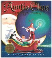 AUNTIE CLAUS AND THE KEY TO CHRISTMAS by Elise Primavera
