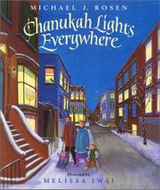 CHANUKAH LIGHTS EVERYWHERE by Michael J. Rosen
