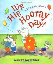 HIP, HIP, HOORAY DAY! by Barney Saltzberg