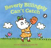 BEVERLY BILLINGSLY CAN'T CATCH by Alexander Stadler
