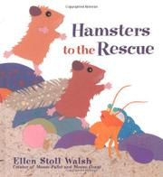 HAMSTERS TO THE RESCUE by Ellen Stoll Walsh
