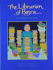 THE LIBRARIAN OF BASRA by Jeanette Winter