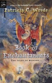 BOOK OF ENCHANTMENTS by Patricia C. Wrede