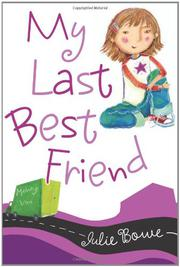 MY LAST BEST FRIEND by Julie Bowe