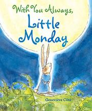 WITH YOU ALWAYS, LITTLE MONDAY by Geneviève Côté