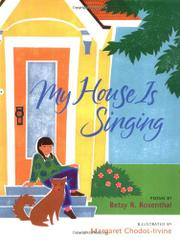 MY HOUSE IS SINGING by Betsy R. Rosenthal
