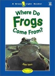WHERE DO FROGS COME FROM? by Alex Vern