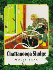 CHATTANOOGA SLUDGE by Molly Bang