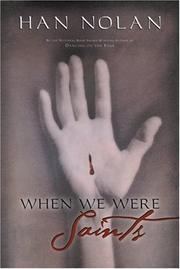 WHEN WE WERE SAINTS by Han Nolan