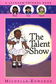 THE TALENT SHOW by Michelle Edwards